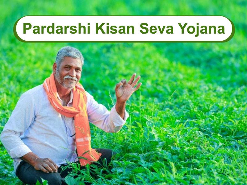 Pardarshi Kisan Seva Yojana (PKSY) 2021 – Registration Process & Benefits